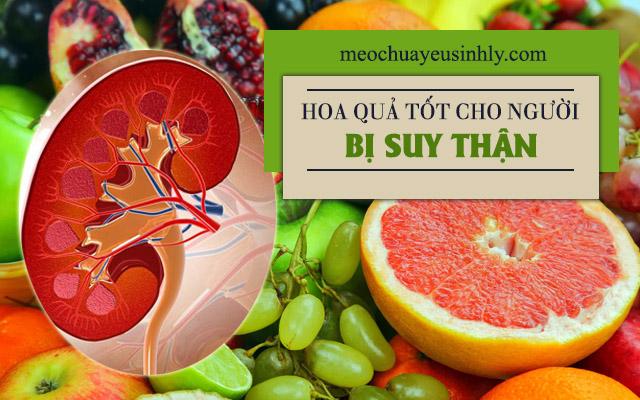 Bị suy thận nên ăn hoa quả để tăng cường sức khỏe