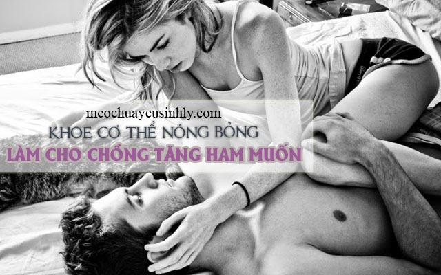 Khoe cơ thể nóng bỏng làm cho chồng ham muốn