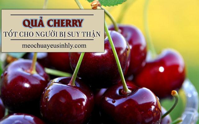 Bệnh nhân bị viêm thận nên ăn quả Cherry