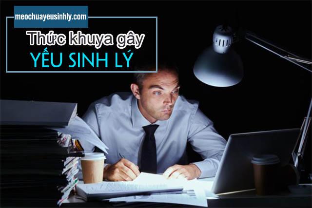 Thức khuya là nguyên nhân gây nên tình trạng yếu sinh lý ở phái mạnh